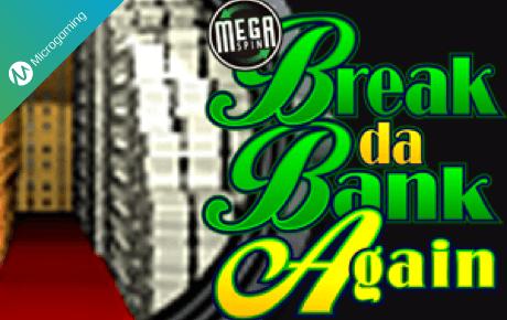 Megaspin Break Da Bank Again Microgaming