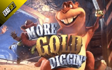 More Gold Diggin Slot Betsoft