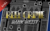 Reel Crime Bank Heist Rival