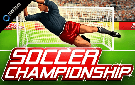 Soccer Championship Tom Horn Gaming