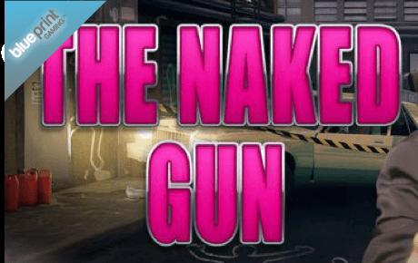 The Naked Gun Blueprint Gaming