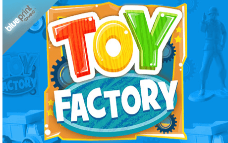 Toy Factory Blueprint Gaming