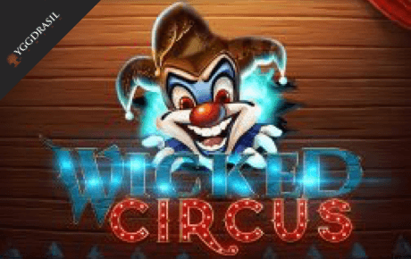 Wicked Circus Slot Yggdrasil Gaming