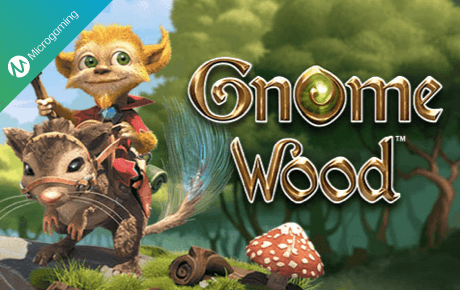 Gnome Wood Microgaming