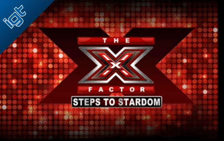 X Factor Steps To Stardom Igt Wagerworks